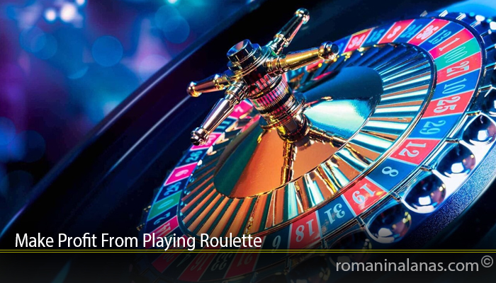 Make Profit From Playing Roulette