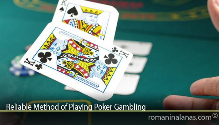 Reliable Method of Playing Poker Gambling